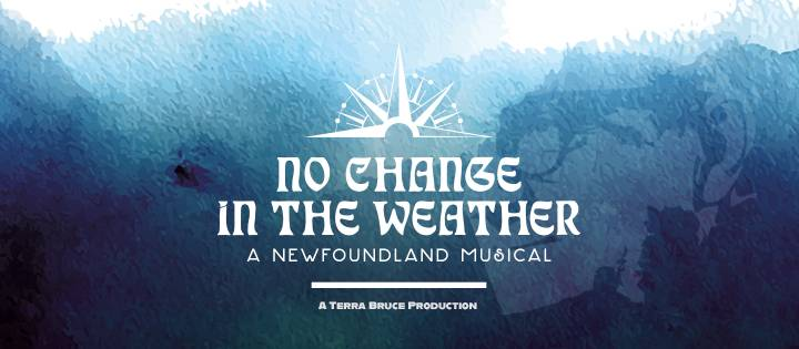 No Change in the Weather – A Newfoundland Musical - Winnipeg